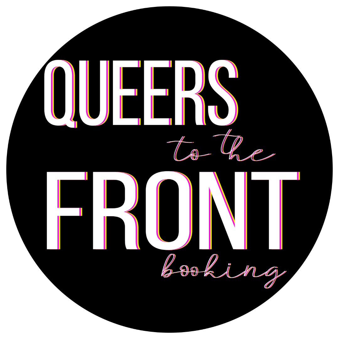 Featured Organization: Queers to the Front Booking