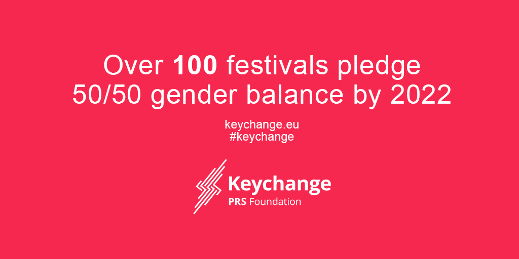 OVER 100 FESTIVALS JOIN KEYCHANGE PLEDGE TO TACKLE GENDER INEQUALITY IN THE MUSIC INDUSTRY