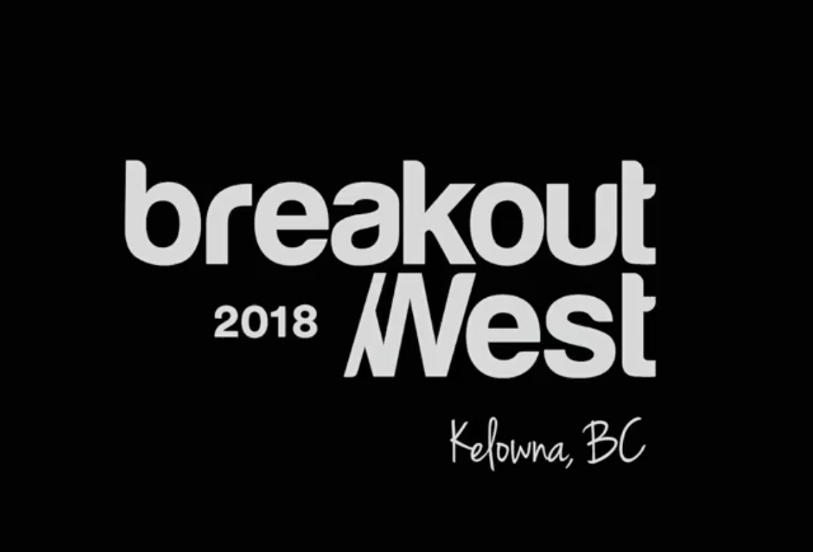 Experience BreakOut West in Kelowna 2018